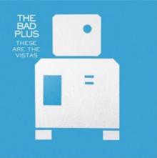 Music    The Bad Plus -  keep the bugs off your glass and the bears off your ass